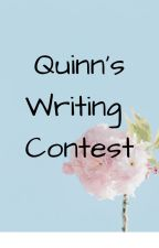 Quinn's Writing Contest by QuinnFable16