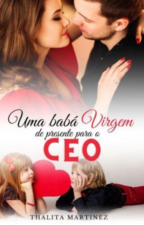 Uma babá virgem de presente para o CEO - DEGUSTAÇÃO by Cliches_que_amamos