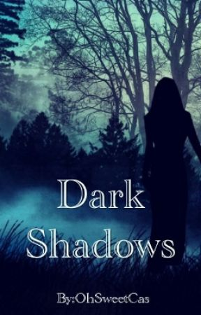 Dark Shadows [Supernatural Fanfic] by OhSweetCas