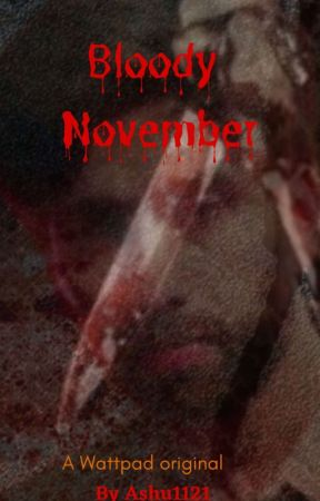 Bloody November |On Hold| by Ashu1121