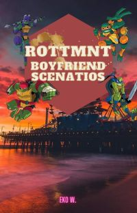 ROTTMNT Boyfriend Scenarios cover