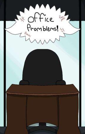 office problems (brandhumansappsung)  by IRELAND_BITCHS