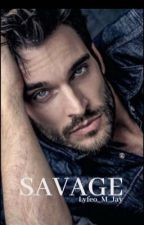 SAVAGE by Lyfeo_M_Jay