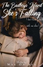 The Badboys' Nerd: She's Falling by mae_on_ace