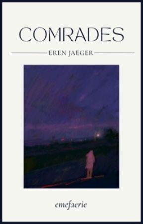 COMRADES • Eren Jaeger x Reader by emefaerie