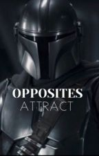 Opposites Attract (Mandalorian X Reader) by yasmineV_