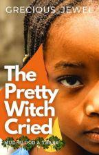 The Pretty Witch Cried by Grecious_Jewel