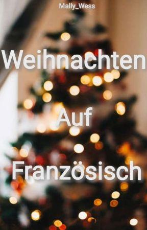 Weihnachten Auf Französisch (Lola & Zoe - Band 2) (girlxgirl; christmas)  by Mally_Wess