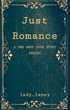 Just Romance [ONE SHOTS] by lady_laney