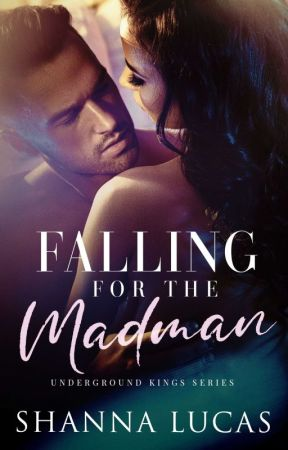 FALLING FOR THE MADMAN ✔️ by dsheenx