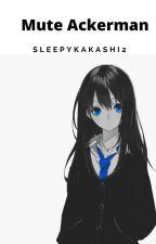 Mute Ackerman by sleepykakashi2