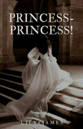 PRINCESS-PRINCESS! by lilyfjames