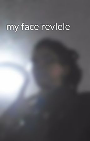 my face revlele by charityOFFIONG