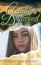 Acadian Driftwood by genLawrance