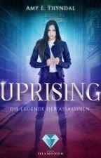 Uprising (Die Legende der Assassinen 1) von AmyThyndal