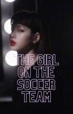 The Girl on the Soccer Team---JENLISA by blinksoccer