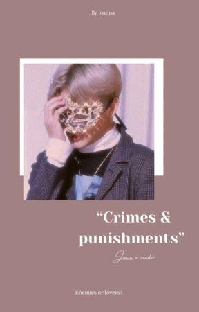 Crimes and punishments || 𝓹𝓳𝓶 𝔁 𝓻𝓮𝓪𝓭𝓮𝓻 by Euphor1aYaye
