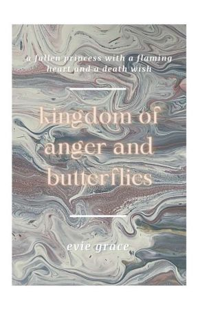 Kingdom of Anger and Butterflies by sincerely_evie