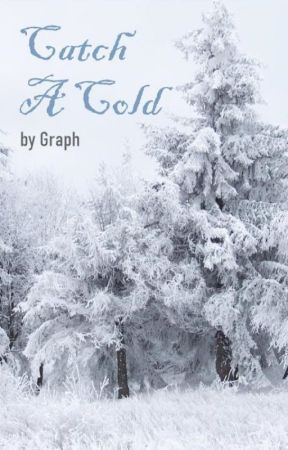 Catch A Cold by Graph_