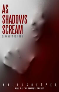 AS SHADOWS SCREAM (BOOK ONE) cover
