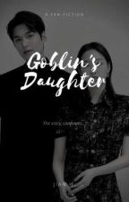 Goblin's Daughter by JiantheJung
