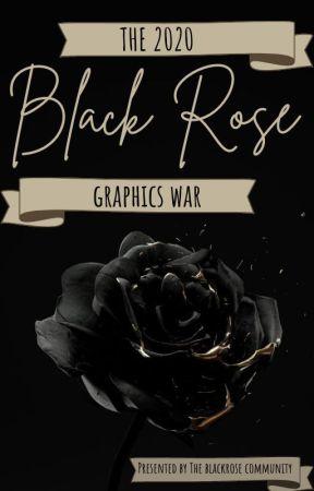 The 2020 Blackrose Graphics War by Blackrose_Community