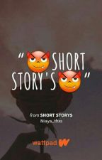 SHORT STORYS by Niaya_thxs
