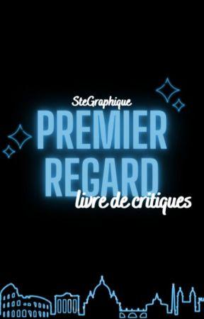 Premier regard [CRITIQUES] by SteGraphique