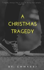 The Christmas Tragedy by emmaxx7