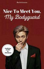 Nice To Meet You, My Bodyguard (On Going) oleh Rainiaaaa
