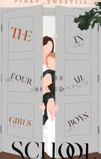 The Four Girls in All Boys School by Pinky_Sweetiie