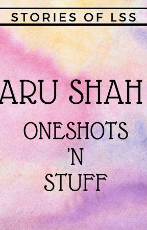Aru Shah Oneshots 'N Stuff by rai060906