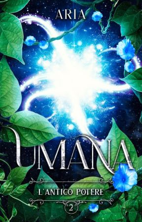 UMANA ∽ L' Antico Potere by AriaWriter
