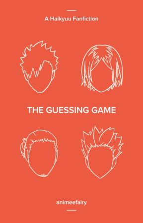 The Guessing Game | A Haikyuu Fanfic by animeefairy