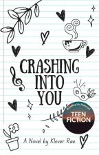 Crashing into You by KaeNovaWrites