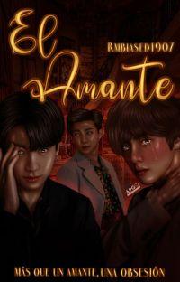 El Amante    NamKook by Kim© [TERMINADO] cover