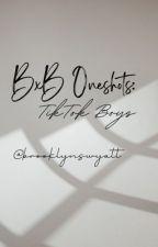 TikTok Boys Oneshots (BxB) by brooklynswyatt