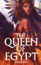 The Queen of Egypt (ENGLISH) by Anna_Kanina