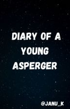Diary of A Young Asperger by Janu-K