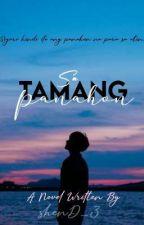 Sa Tamang Panahon  by shenD_3