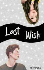 Last Wish by nrlfjryh13