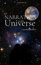 My Narration to the Universe (Way Back December) by romwrites