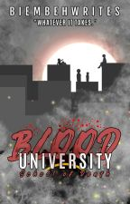 Blood University || (COMPLETED) by Seeker143