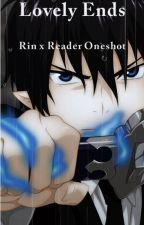 Lovely Ends [Rin Okumura x reader oneshot] by Skywealth