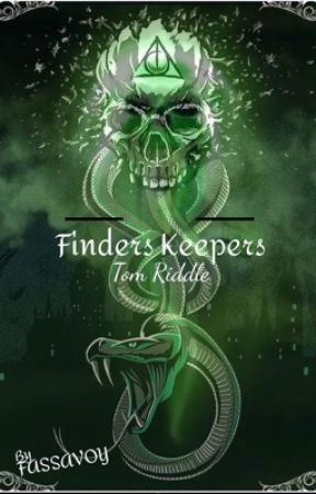 Finders Keepers(A Tom Riddle Fanfiction) by FASSAVOY