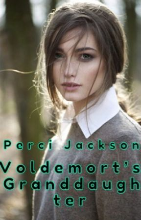 Perci Jackson: Granddaughter of Voldemort (Discontinued) by GenZ-28