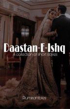 داستانِ مُحبّت Daastan-E-Muhabbat  by Rumirambles