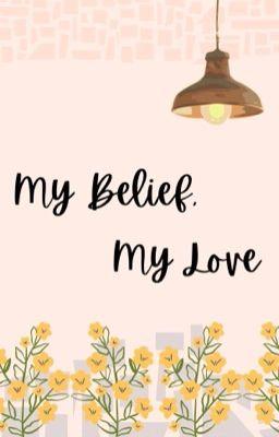 Đọc truyện My Belief, My Love
