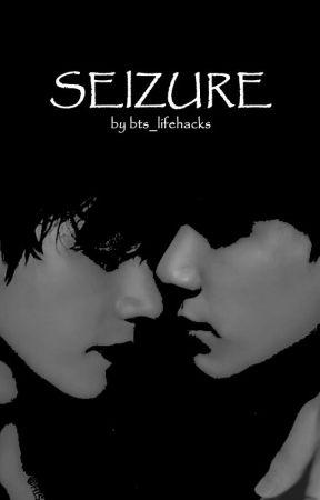 SEIZURE // BxB by BTS_lifehacks