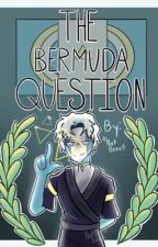 The Burmuda Question (CountryHuman OC Fanfic) (ON HOLD) by NatBeee